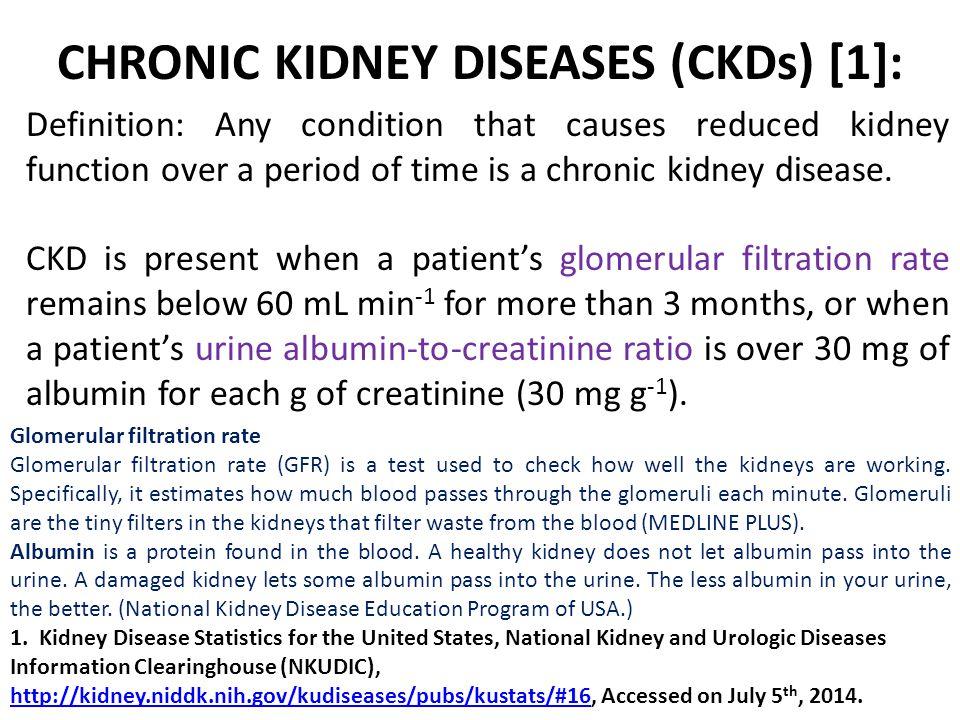 CHRONIC KIDNEY DISEASES (CKDs) [1]: